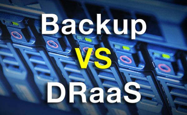 Backup vs. Disaster Recovery as a Service