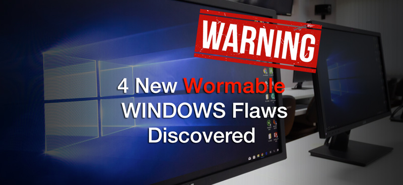 4 New Wormable WINDOWS Flaws Discovered