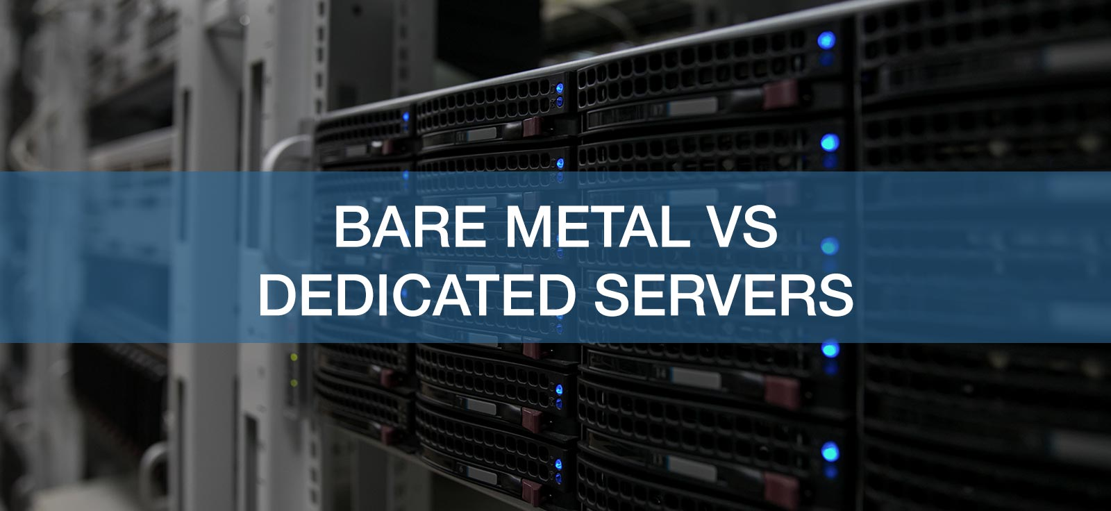 Bare Metal vs Dedicated Servers – How Do They Compare?