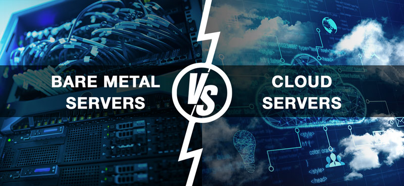 Bare Metal Server or Cloud Servers? What's The Difference?