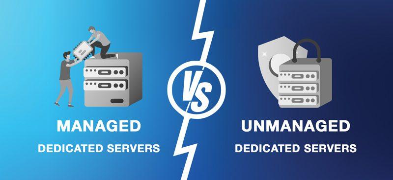 Managed dedicated servers vs. Unmanaged Dedicated Servers